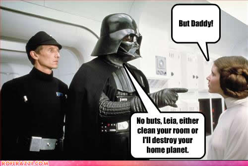 funny celeb pics No buts Leia either you clean your room of I'll destroy your home planet