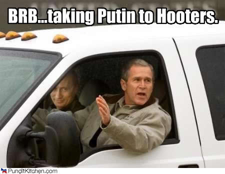 funny-polical-picture-brb-taking-putin-to-hooters-george-bush