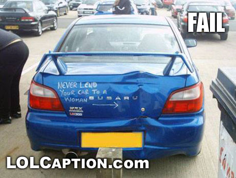 funny fail pictures dont lend your car to a woman