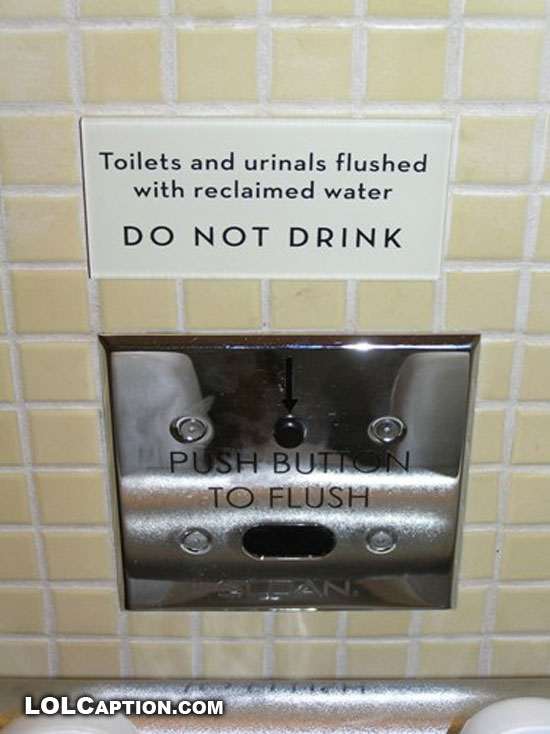 lolcaption-do-not-drink-toilet-funny-sign