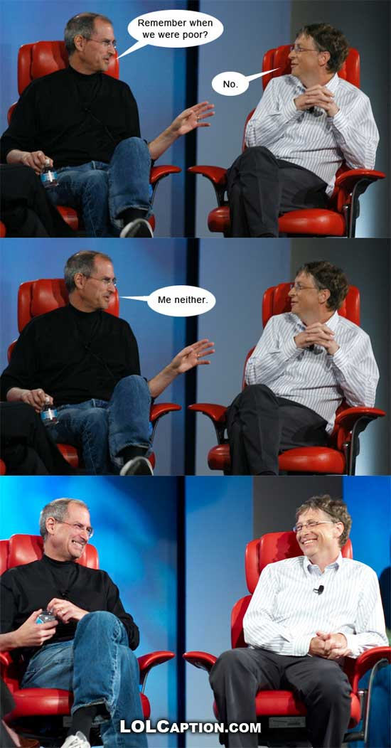 lolcaption-funny-celeb-pics-steve-jobbs-bill-gates--microsoft-remember-when-we-were-poor-apple