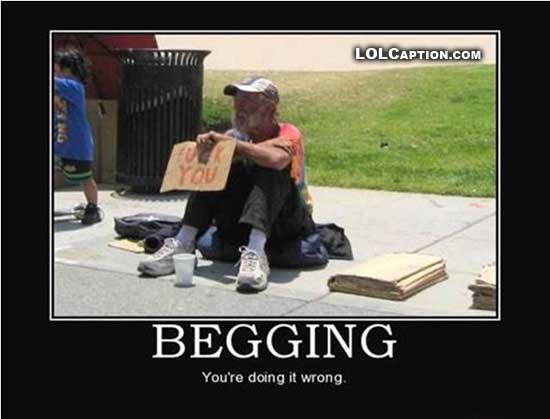 funny-demotivational-pics-lolcaption-begging-youre-doing-it-wrong