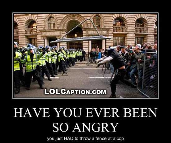 demotivational-poster-so-angry-throw-fence-cop