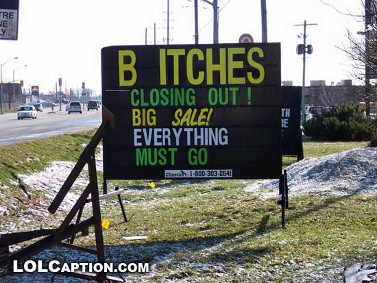 bitches-closing-out-everything-must-go-funny-sign