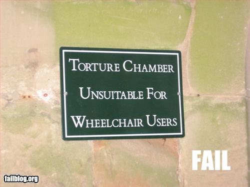 funny fail pics Torture chamber unsuitable for wheelchair users
