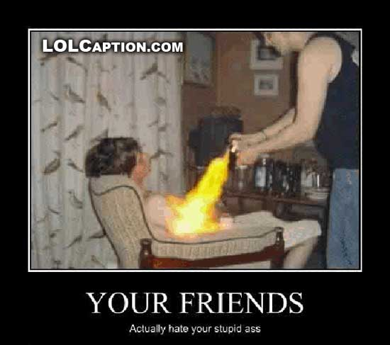 Test: do your friends hate you? - Funny Demotivational Posters