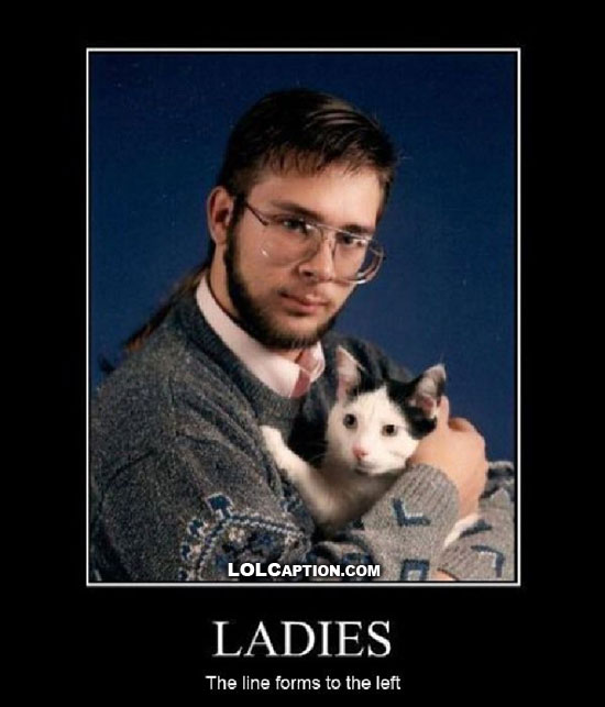 cat-guy-ladies-line-forms-to-the-left-demotivational-poster-lolcaption
