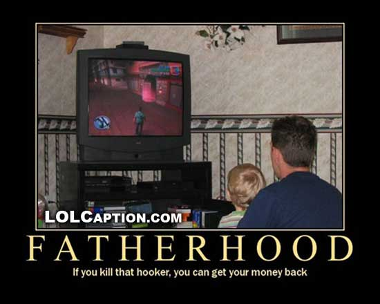 Funny Demotivational Poster Gangsta Fatherhood You Kill That Hooker