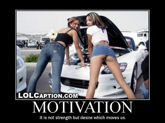 lolcaption-funny-demotivational-hot-girls-honda-not-strength-but-desire-that-moves-us