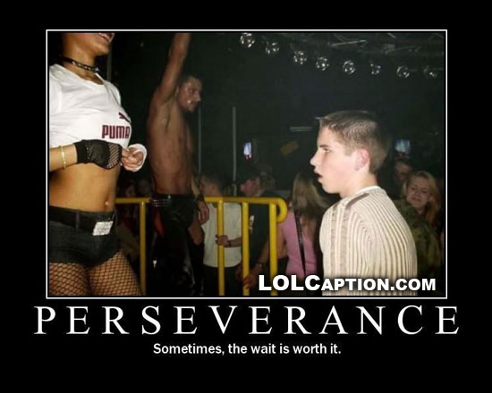 lolcaption-funny-demotivational-posters-perseverance-sometimes-the-wait-is-worth-it