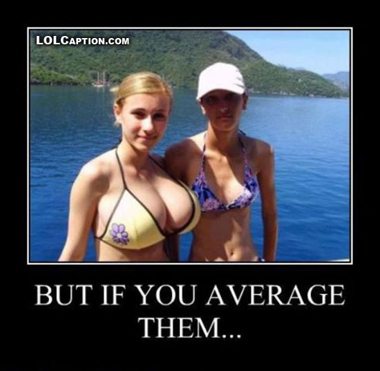 lolcaption-funny-demotivational-posters-but-if-you-average-them-girls-tits