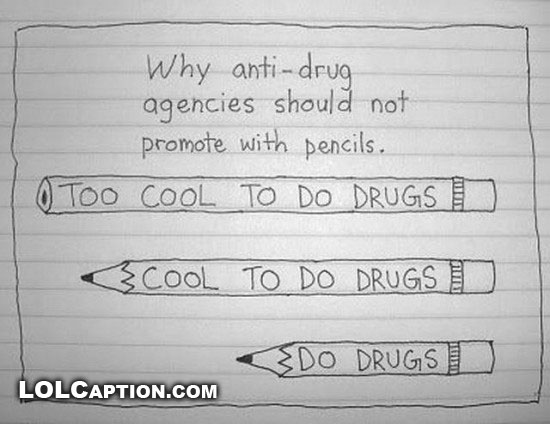 funny-photos-lolcaption-why-anti-drug-promote-with-penicls