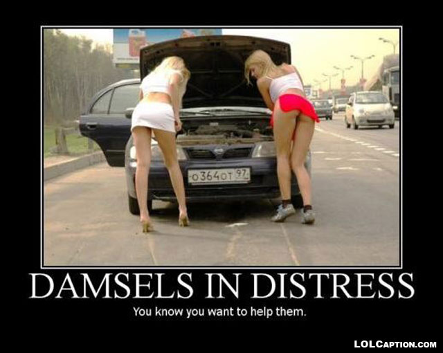 damsels-in-distress-you-know-you-want-to-help-them-funny-demotivational-posters-antimotivational-lolcaption