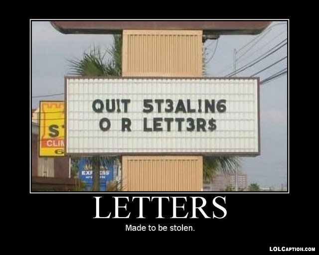funny-demotivational-posters-lolcaption-letters-made-to-be-stolen