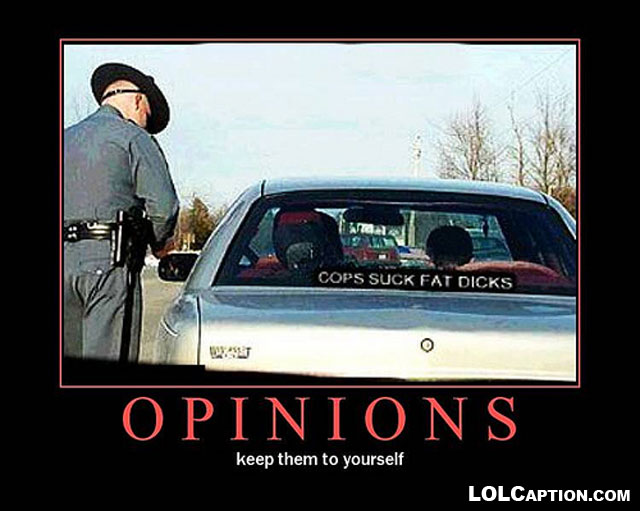funny-demotivational-posters-lolcaption-opinions-not-best-shared-with-police