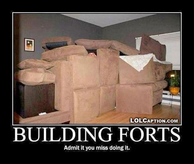 lolcaptions-building-forts-admit-you-miss-doing-funny-demotivational-posters-funny-pictures-with-captions
