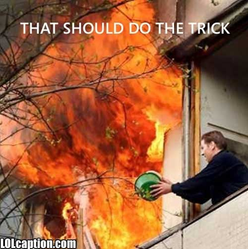 funny-fail-pics-apartment-fire-bucket-of-water-total-stupidity-failure