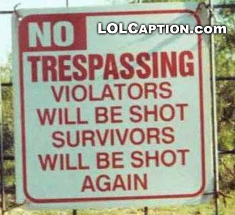 lolcaption-funny-signs-trespassers-will-be-shot
