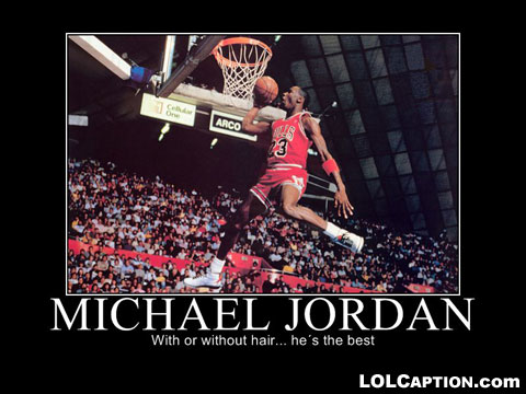 lolcaption-with-or-without-hair-michaeljordan-is-the-best