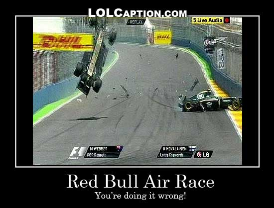 funny-demotivational-pics-lolcaption-webber-valencia-crash-red-bull-ari-race-doing-it-wrong