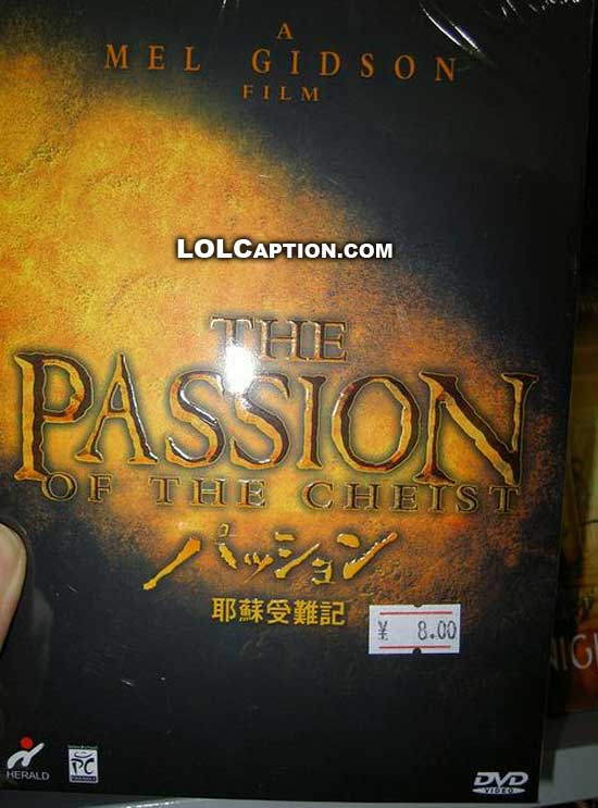 holy-epic-fail-mel-gidson-passion-of-the-chiest-lolcaption