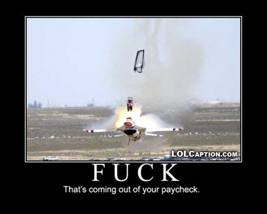 jet-epic-fail-coming-out-of-your-paycheck-lolcaption-funny-demotivational-posters