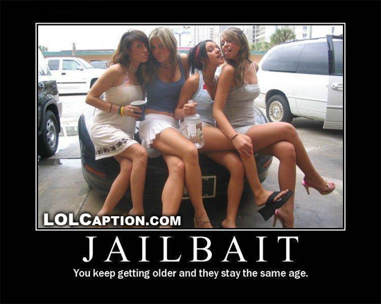 lolcaption-funny-demotivational-posters-jailbait-they-keep-getting-older-and-you-stay-the-same-age