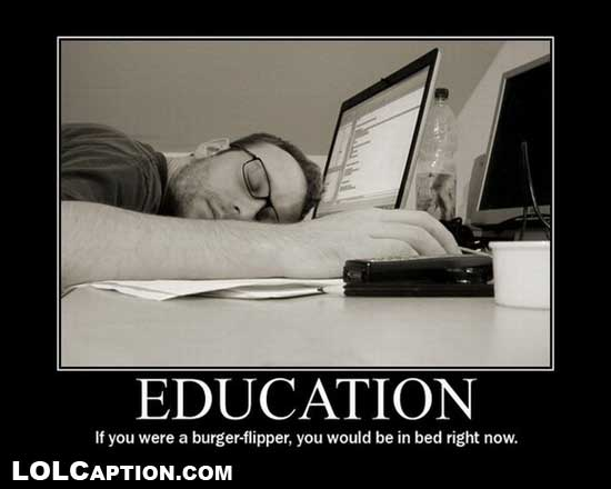 Demotivational-Posters-education-funny-pictures-youd-be-in-bed-right-now