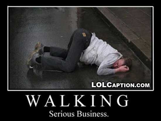 Demotivational-Posters-walking-serious-business