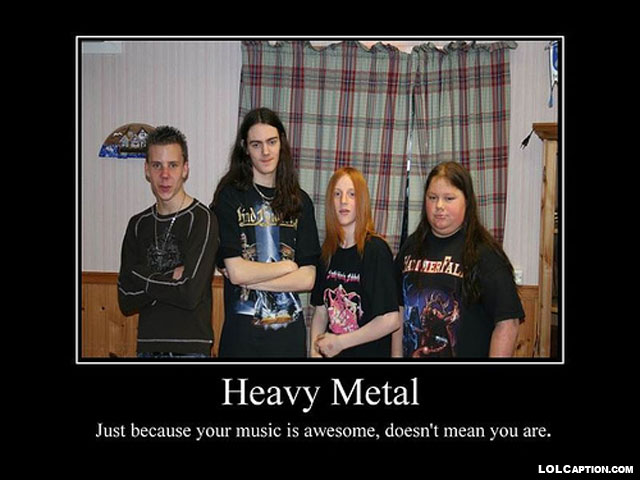 funny-demotivational-posters-lolcaption-heavy-metal