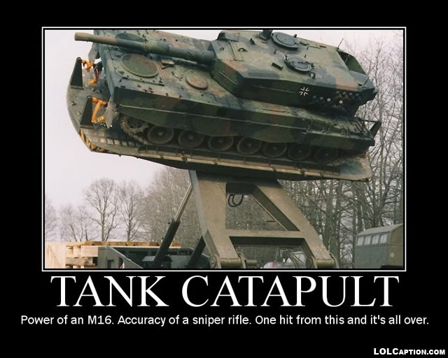 funny-demotivational-posters-lolcaption-tank-catapault