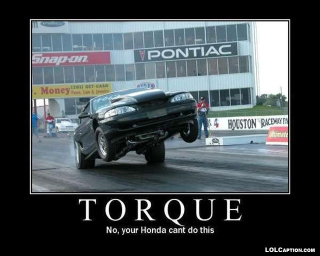 funny-demotivational-posters-lolcaption-torque-drag-race