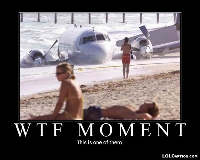 funny-demotivational-posters-lolcaption-wtf-moment-crashed-plane-on-beach