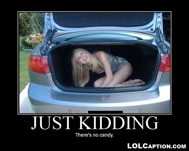 just-kidding-funny-demotivational-posters-lolcaption-theres-no-candy