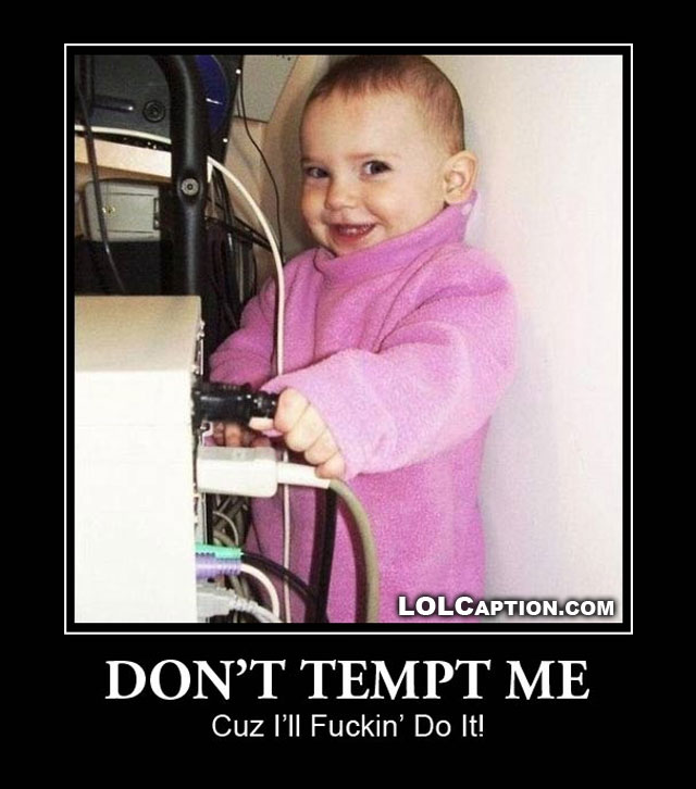 lolcaption-funny-demotivational-poster-baby-power-dont-even-tempt-me